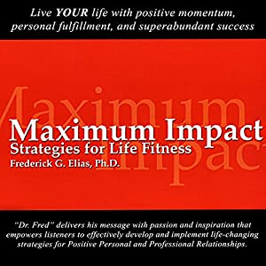 Maximum Impact: Strategies for Life Fitness Audiobook