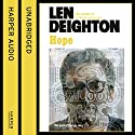 Hope Audiobook by Len Deighton Narrated by James Lailey