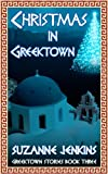 Christmas in Greektown: Greektown Stories Book Three