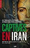 Captives en Iran : un t�moignage d'esp�rance au coeur d'une prison � T�h�ran