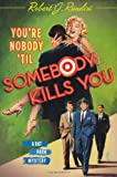 img - for You're Nobody 'Til Somebody Kills You: A Rat Pack Mystery (Rat Pack Mysteries) book / textbook / text book