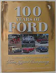 100 years of ford a centennial celebration of the ford. Black Bedroom Furniture Sets. Home Design Ideas