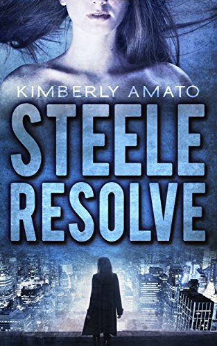 Book: Steele Resolve by Kimberly Amato