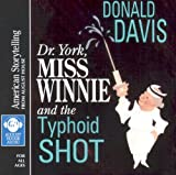 Dr. York, Miss Winnie, and the Typhoid Shot (American Storytelling)