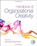 Handbook of Organizational Creativity