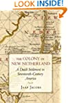 The Colony of New Netherland: A Dutch...