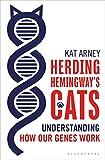 Herding Hemingway's Cats: Understanding how our genes work (Bloomsbury Sigma)