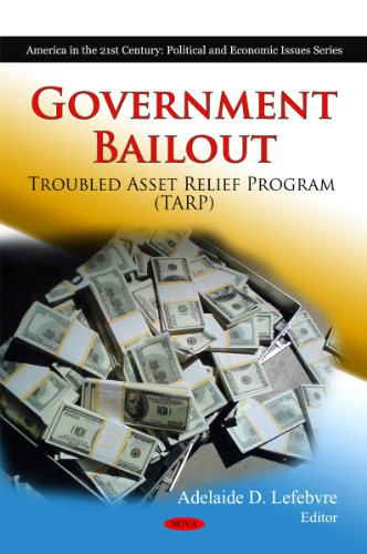 Government Bailout: Troubled Asset Relief Program (Tarp) (America in the 21st Century: Political and Economic Issues)