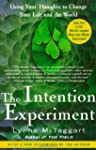The Intention Experiment: Using Your...