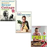 Hugh Fearnley-Whittingstall The River Cottage Cookbook Collection Set, (River Cottage Fruit, Hugh's Three Good Things and The Original River Cottage Cookbook)