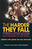 img - for The Harder They Fall: Celebrities Tell Their Real Life Stories of Addiction and Recovery book / textbook / text book