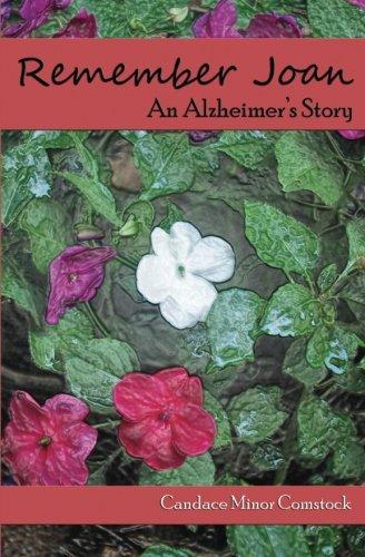 Remember Joan    An Alzheimer's Story