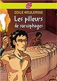 echange, troc Odile Weulersse - Les pilleurs de sarcophages
