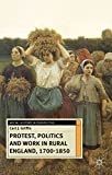 Protest, Politics and Work in Rural England, 1700-1850 (Social History in Perspective)