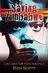 Saving Zimbabwe: Life, Death and Hope...