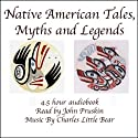 Native American Tales, Myths and Legends (       UNABRIDGED) by Trout Lake Media Narrated by Alec Sand