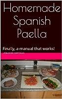 Homemade Spanish Paella (English Edition)