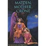 Maiden, Mother, Crone: The Myth and Reality of the Triple Goddesspar Deanna J. Conway