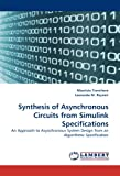 img - for Synthesis of Asynchronous Circuits from Simulink Specifications: An Approach to Asynchronous System Design from an Algorithmic Specification book / textbook / text book