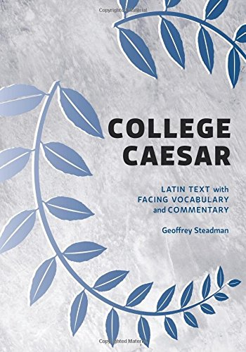 College Caesar: Latin Text with Facing Vocabulary and Commentary