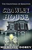 img - for Crawley House: A Haunting In Kingston (Hauntings In Kingston) (Volume 1) book / textbook / text book