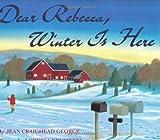 Dear Rebecca, Winter Is Here (0060211393) by George, Jean Craighead
