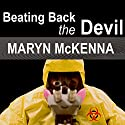 Beating Back the Devil (       UNABRIDGED) by Maryn McKenna Narrated by Ellen Archer