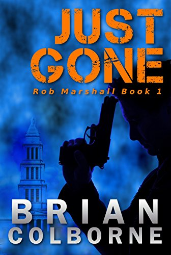 Just Gone (Rob Marshall Book 1) by Brian Colborne