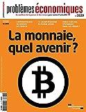 La monnaie, quel avenir ? (Problèmes économiques n°3123)...
