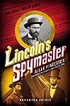 Lincoln's Spymaster: Allan Pinkerton,...