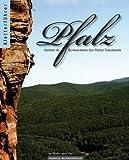 Kletterführer Pfalz: Klettern im Buntsandstein des Pfälzer Felsenlands