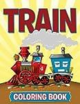 Train Coloring Book: Coloring Books f...