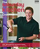 The saturday kitchen Cookbook: Over 100 simple but impressive recipes from the country's top chefs