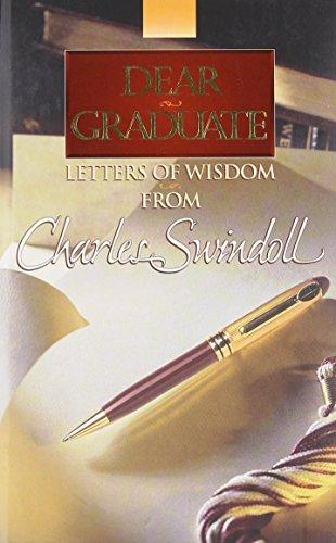 Dear Graduate: Letters of Wisdom from Charles Swindoll, Charles R. Swindoll