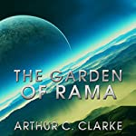 The Garden of Rama: Rama Series, Book 3 | Arthur C Clarke,Gentry Lee