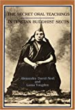 The Secret Oral Teachings in Tibetan Buddhist Sects (0872860124) by Alexandra David-Neel