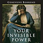 Your Invisible Power: The Original and Best Guide to Visualization | Genevieve Behrend,Charles Conrad