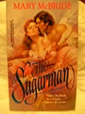 The Sugarman (Harlequin Historical, No 237) (0373288379) by Mary McBride