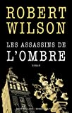 echange, troc Robert Wilson - Les assassins de l'ombre