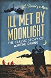 img - for Ill Met By Moonlight (CASSELL MILITARY PAPERBACKS) by W. Stanley Moss (27-Mar-2014) Paperback book / textbook / text book