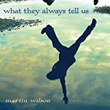 What They Always Tell Us Audiobook by Martin Wilson Narrated by Jesse Einstein
