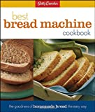 Betty Crockers Best Bread Machine Cookbook (Betty Crocker Cooking)