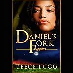 Daniel's Fork: A Mystery Set in the Daniel's Fork Universe | Zeecé Lugo
