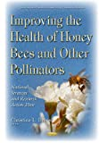 img - for Improving the Health of Honey Bees and Other Pollinators: National Strategy and Research Action Plan (Insects and Other Terrestrial Arthropods: Biology, Chemistry and Behavior) book / textbook / text book