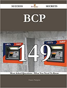 BCP 149 Success Secrets: 149 Most Asked Questions On BCP - What You Need To Know