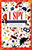 I Spy a Dinosaur's Eye (Scholastic Readers)