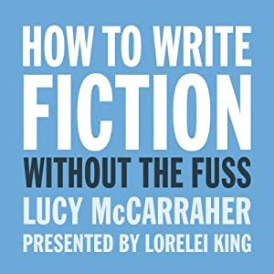How to Write Fiction Without the Fuss Audiobook