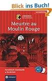 Meurtre au Moulin Rouge. Compact Lernkrimi: Lernziel Franz�sisch Grammatik - Niveau A2