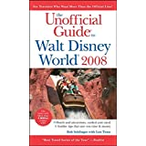 The Unofficial Guide to Walt Disney World 2008 (Unofficial Guides) ~ Bob Sehlinger