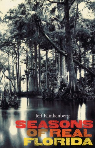 Seasons of Real Florida by Jeff Klinkenberg
